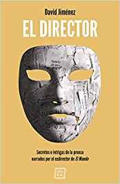 El Director. David Jiménez (2019)
